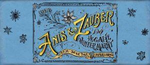 Anis und Zauber Veganer Wintermarkt Veganer Weihnachtsmarkt